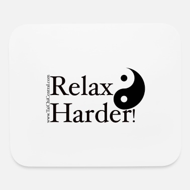 Relax Tai Chi - Relax Harder! - Mouse Pad