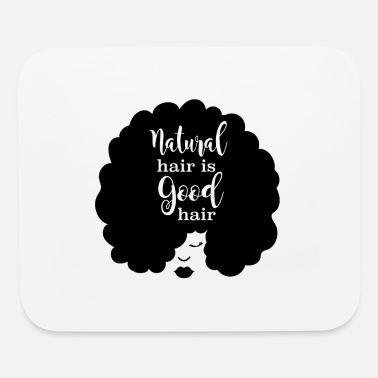 Hair Natural Hair Is Good Hair - Mouse Pad