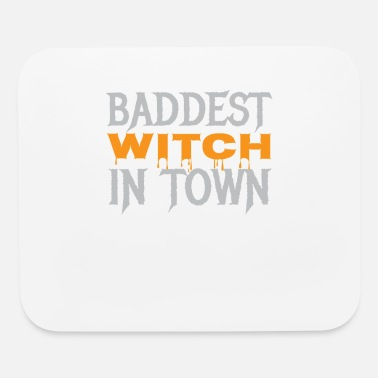 Baddest Baddest Witch In Town - Mouse Pad