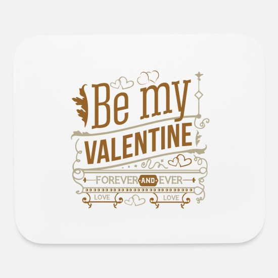 Love Mouse Pads - Be My Valentine Forever - Mouse Pad white