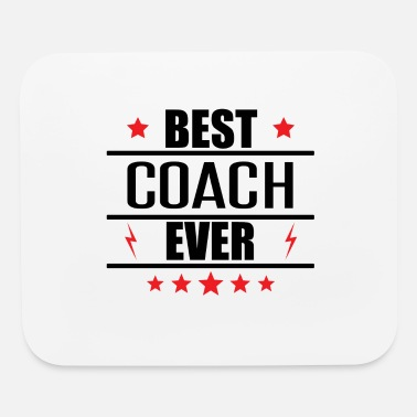 Best Coach Ever Best Coach Ever - Mouse Pad