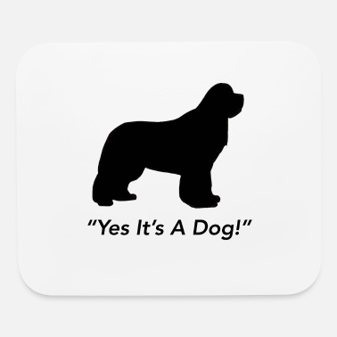 Yes Its A Dog - Mouse Pad