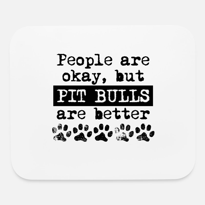 Bull Mousepads  - Pit Bulls Are Better - Mouse Pad white