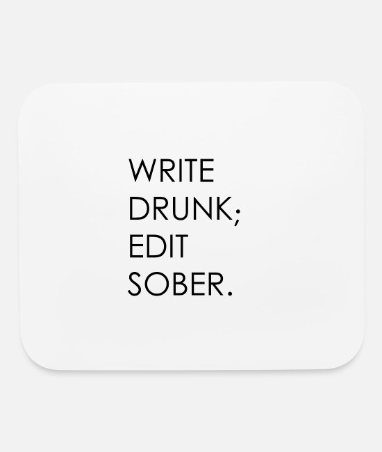 Quote Mouse Pads - Write Drunk; Edit Sober - black text - Mouse Pad white