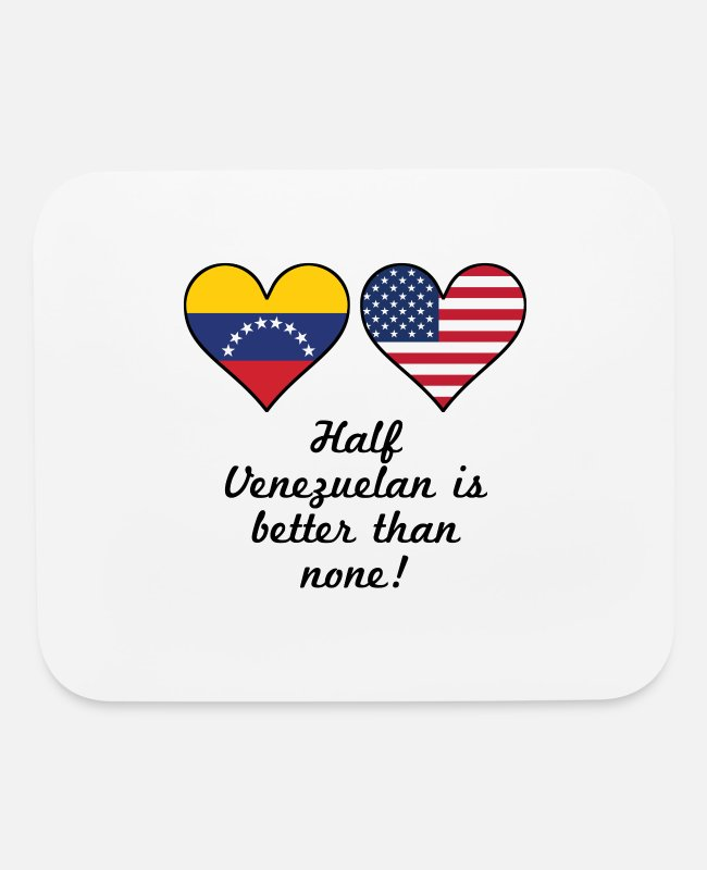 Heart Mouse Pads - Half Venezuelan Is Better Than None - Mouse Pad white