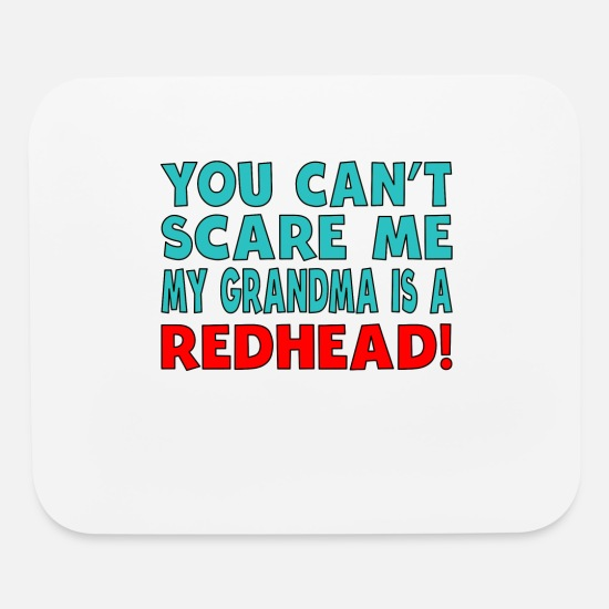 Red Head Mouse Pads - You Can't Scare Me My Grandma Is A Redhead - Mouse Pad white