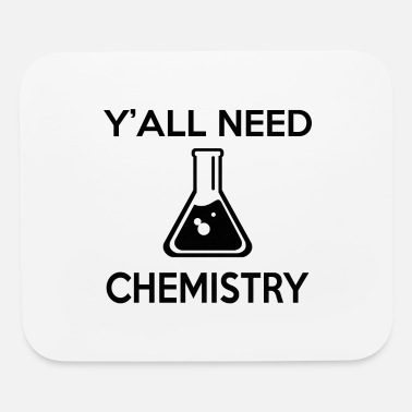 Labouratory Y'ALL NEED CHEMISTRY - Mouse Pad