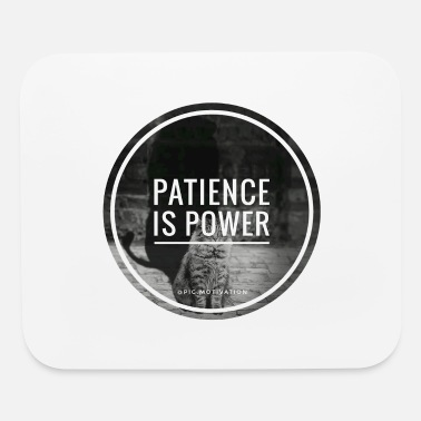 Patience patience is power - Mouse Pad