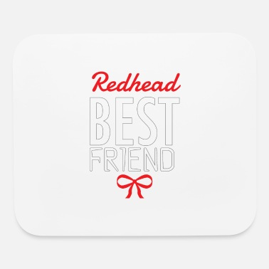 Funny Redhead Redhead Best Friend - Mouse Pad