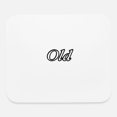 Old Old Old man old fashioned gift idea older old town - Mouse Pad