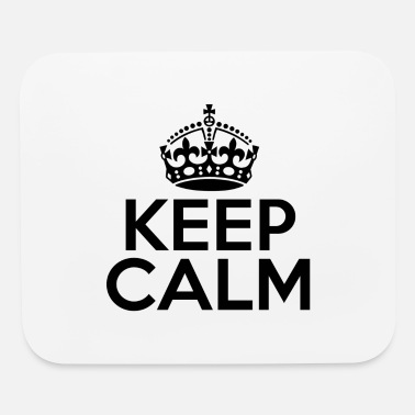 Keep Calm Keep Calm And - Mouse Pad