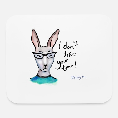 Annoyed Rabbit Don't Like Your Tone - Mouse Pad