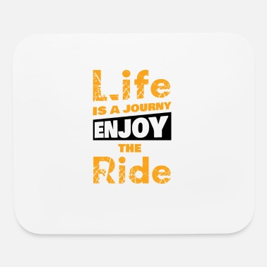 Enjoy life is a journey enjoy the ride - Mouse Pad