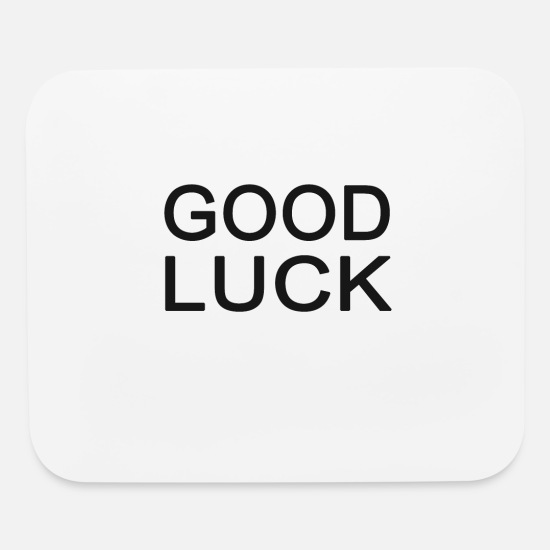 Luck Mouse Pads - good luck, congratulations, best wishes - Mouse Pad white