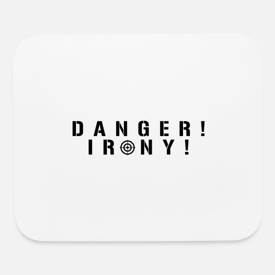Gift Idea Mouse Pads - DANGER IRONY (b) - Mouse Pad white