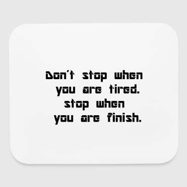 Don´t stop when you tired. Stop when you finish. - Mouse pad Horizontal