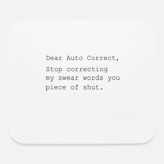 Shuttlecock Mouse Pads - Dear Auto correct shut - Mouse Pad white
