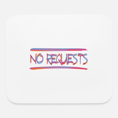 Request NO REQUESTS 1 - Mouse Pad