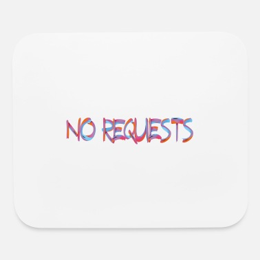 Request NO REQUESTS 3 - Mouse Pad