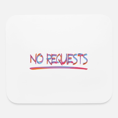 Request NO REQUESTS 2 - Mouse Pad