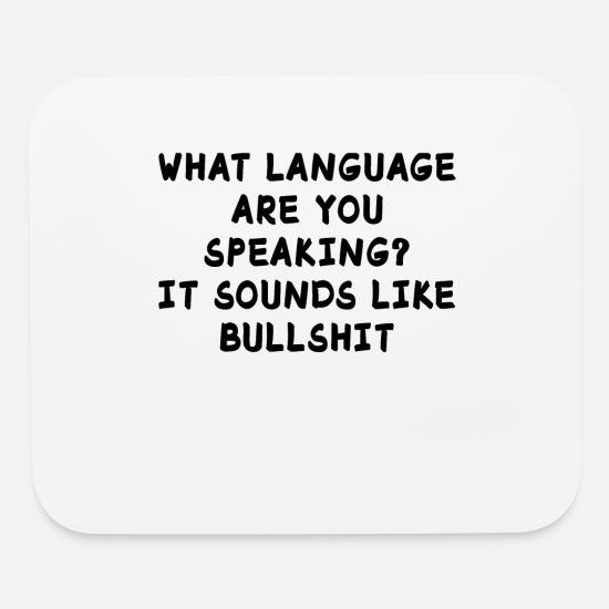 Funny Quotes Bullshit Language Sarcasm Ironic Gift Mouse pad Horizontal -  white