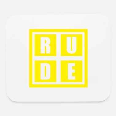 Rude Rude - Mouse Pad