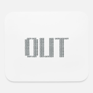 Out OUT - Mouse Pad