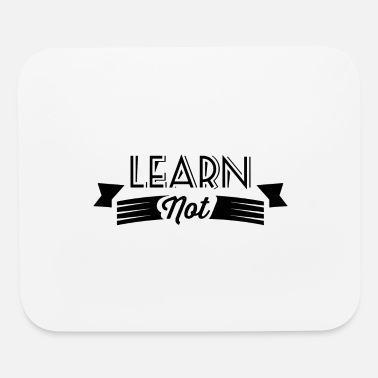 Learning Not learn - Mouse Pad