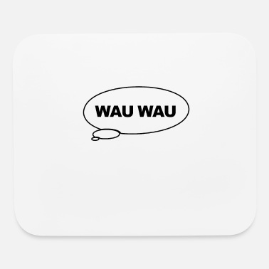 Wau Funny Speech Bubble Dog Wau Wau Gift - Mouse Pad