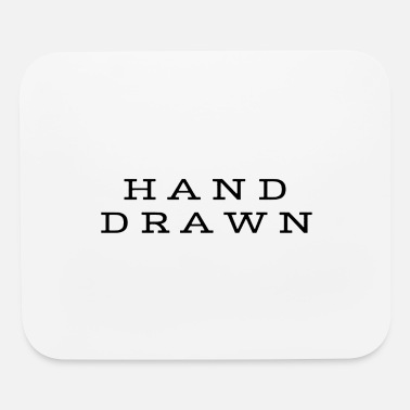 Hand Drawn Hand drawn - Mouse Pad