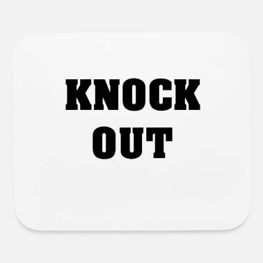 Knock Out Knock Out - Mouse Pad