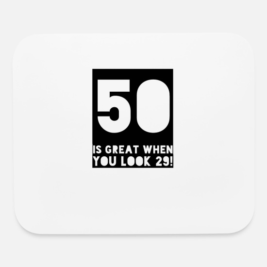 Birthday Mouse Pads - 50 50th Birthday Say Funny Gift - Mouse Pad white