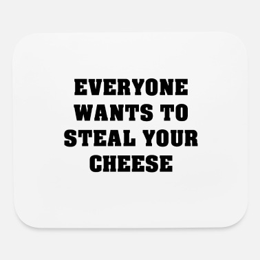 Steal Steal Cheese - Mouse Pad