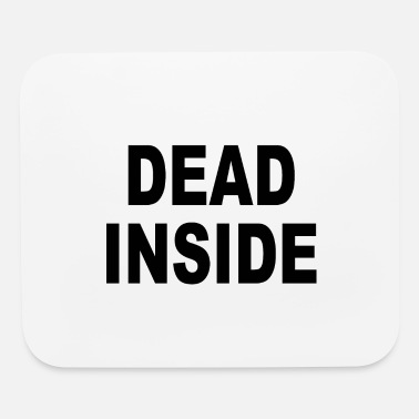 Anti-pc DEAD INSIDE - Mouse Pad