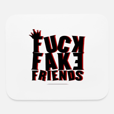 Fake FUCK FAKE FRIENDS - Mouse Pad