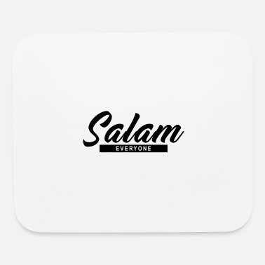 Salam Salam everyone - Mouse Pad