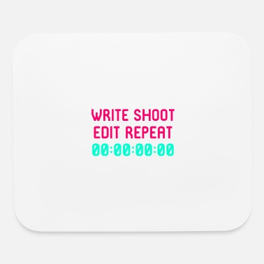 Writing Quotes Write Shoot Edit Video Editing Funny Quote - Mouse Pad