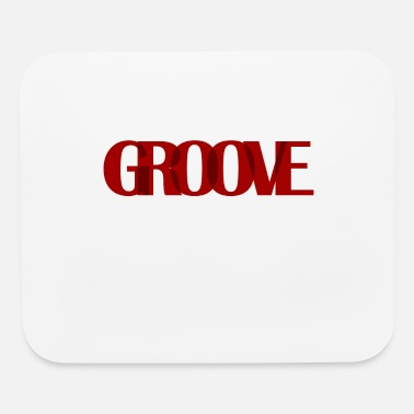 Groove Groove - Mouse Pad