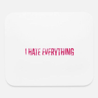 Sprayer I Hate Everything - Mouse Pad
