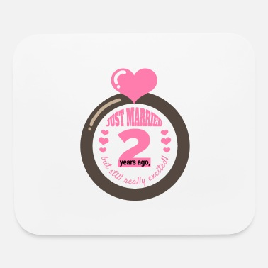 Just Wedding Just Married 2 years ago, but Gift Idea - Mouse Pad