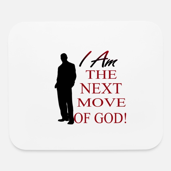 Religion Mouse Pads - I Am The Next Move of God (M) - Mouse Pad white