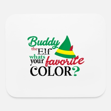 What Buddy The Elf What s Your Favorit color - Mouse Pad