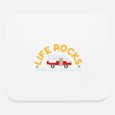 Trailer Camper Life Rocks when your home rolls Funny Gift - Mouse Pad