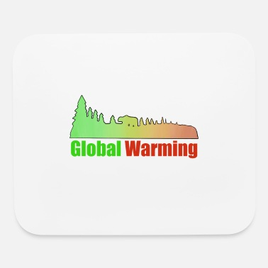 Global Warming Is Real Environmental Shirt - Mouse Pad