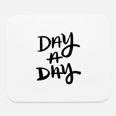 Day Day a day cool - Mouse Pad