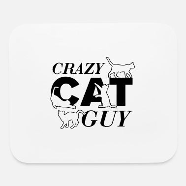 Crazy Cat Guy - Mouse Pad