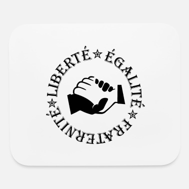 Fraternity Liberty, equality, fraternity - Mouse Pad