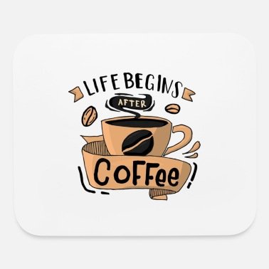 Coffee Cup Life Begins After Coffee - Mouse Pad