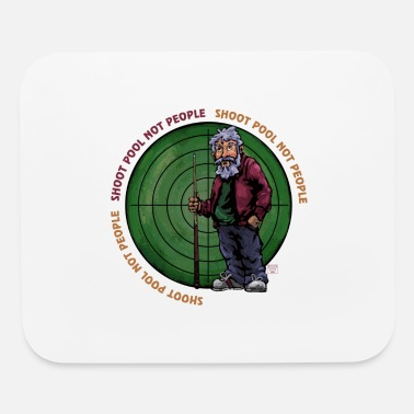 Shoot Pool Not People - Mouse Pad