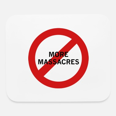 Massacre No More Massacres - Mouse Pad